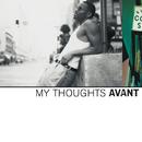 AVANT/MY THOOGHTS/Avant