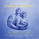 Selections From Liverpool Oratorio/Paul McCartney, Kiri Te Kanawa, Sally Burgess, Jerry Hadley, Sir Willard White, Carl Davis, Royal Liverpool Philharmonic Orchestra, Royal Liverpool Philharmonic Choir, Choristers Of Liverpool Cathedral