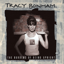 The Burdens Of Being Upright/Tracy Bonham