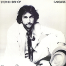 Careless/Stephen Bishop