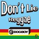 ドント・ライ・レゲエ/DJ DOGBOY