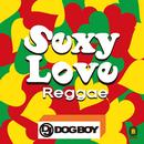 セクシー・ラヴ・レゲエ/DJ DOGBOY