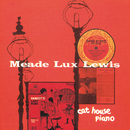 "Cat House Piano/Meade ""Lux"" Lewis"