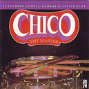 チコ ー ザ・マスター (feat. Lowell George, Little Feat)/Chico Hamilton
