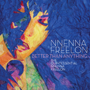 Better Than Anything: The Quintessential Nnenna Freelon/Nnenna Freelon