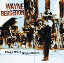 Plays Well With Others/Wayne Bergeron