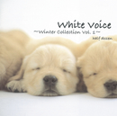 White Voice~winter collection vol.1~/ハーフ・ダース