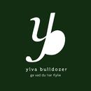 Ge vad du har Kylie/Ylva Bulldozer