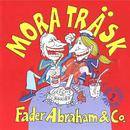 Fader Abraham & Co/Mora Träsk