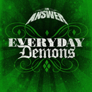 Everyday Demons/The Answer