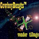 Vender tilbage/CowboyBengts