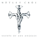 Saints Of Los Angeles/Mötley Crüe