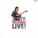 SUPER TAKANAKA LIVE!/高中正義