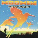 Rise Again/MOOMIN