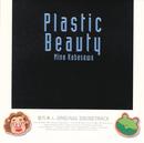 フジテレビ系ドラマ整形美人。オリジナル・サウンドトラック Plastic Beauty/加羽沢美濃
