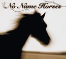 No Name Horses/No Name Horses