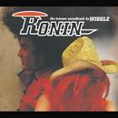 RONIN/WIGGLE