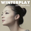 Don't Know Why/Winterplay