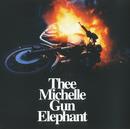 エレクトリック・サーカス/THEE MICHELLE GUN ELEPHANT