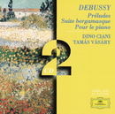 Debussy: Préludes; Suite bergamasque; Pour le piano/Dino Ciani, Tamás Vásáry