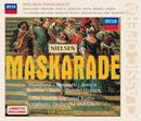 Nielsen: Maskarade/Susanne Resmark, Gert Henning-Jensen, Aage Haugland, Danish Radio Symphony Orchestra, Ulf Schirmer