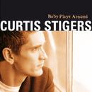 Baby Plays Around/Curtis Stigers