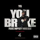 You Broke (feat. Nipsey Hussle)/YG