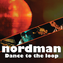 Dance To The Loop/Nordman