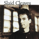 No Angel Knows/Slaid Cleaves