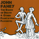 The Dance Of Death & Other Plantation Favorites/John Fahey