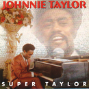Super Taylor/Johnnie Taylor