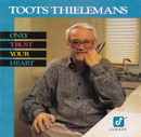 Only Trust Your Heart/Toots Thielemans