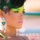 Rehab (Int'l 2 trk)/Rihanna