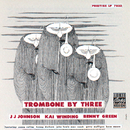 Trombone By Three/J.J. Johnson, Kai Winding, Bennie Green