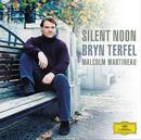 Silent Noon/Bryn Terfel, Malcolm Martineau