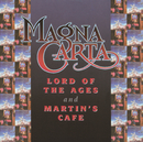 Lord Of The Ages + Martin's Cafe (Digitally Remastered)/Magna Carta