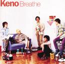 Breathe/Keno