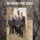 DRY BRANCH FIRE SQUA/Dry Branch  Fire Squad