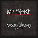 BAD MAGICK - The Best Of Shooter Jennings & The 357's/Shooter Jennings