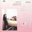 Little Love Affairs/Nanci Griffith