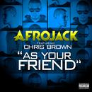 アズ・ユア・フレンド feat. クリス・ブラウン (feat. Chris Brown)/Afrojack