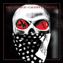 Caught In The Act: Live/Eric Church