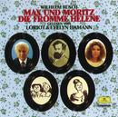Max und Moritz / Die fromme Helene/Loriot, Evelyn Hamann