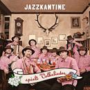 Jazzkantine spielt Volkslieder/Jazzkantine