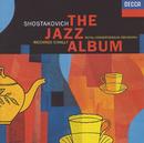 ショスタコーヴィチ:ジャズ音楽集/Ronald Brautigam, Peter Masseurs, Royal Concertgebouw Orchestra, Riccardo Chailly