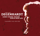 Gehen unsere Träume durch mein Lied (Ausgewählte Lieder 1963 - 2008)/Franz Josef Degenhardt