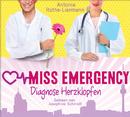Antonia Rothe-Liermann: Miss Emergency - Diagnose Herzklopfen/Josephine Schmidt