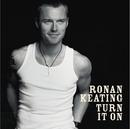 Turn It On/Ronan Keating