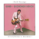 Everybody's Rockin'/Neil Young & Crazy Horse