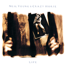 Life/Neil Young & Crazy Horse